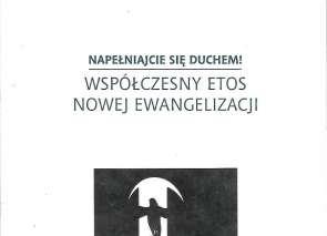 Napełniajcie się Duchem! - Współczesny Etos Nowej Ewangelizacji