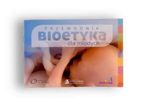 Przewodnik - Bioetyka dla młodych