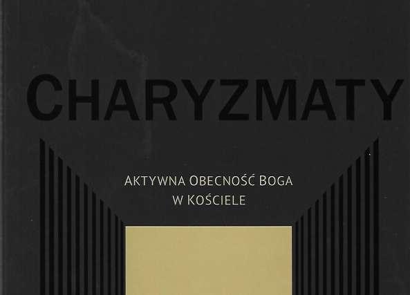 Charyzmaty - Aktywna Obecność Boga w Kościele